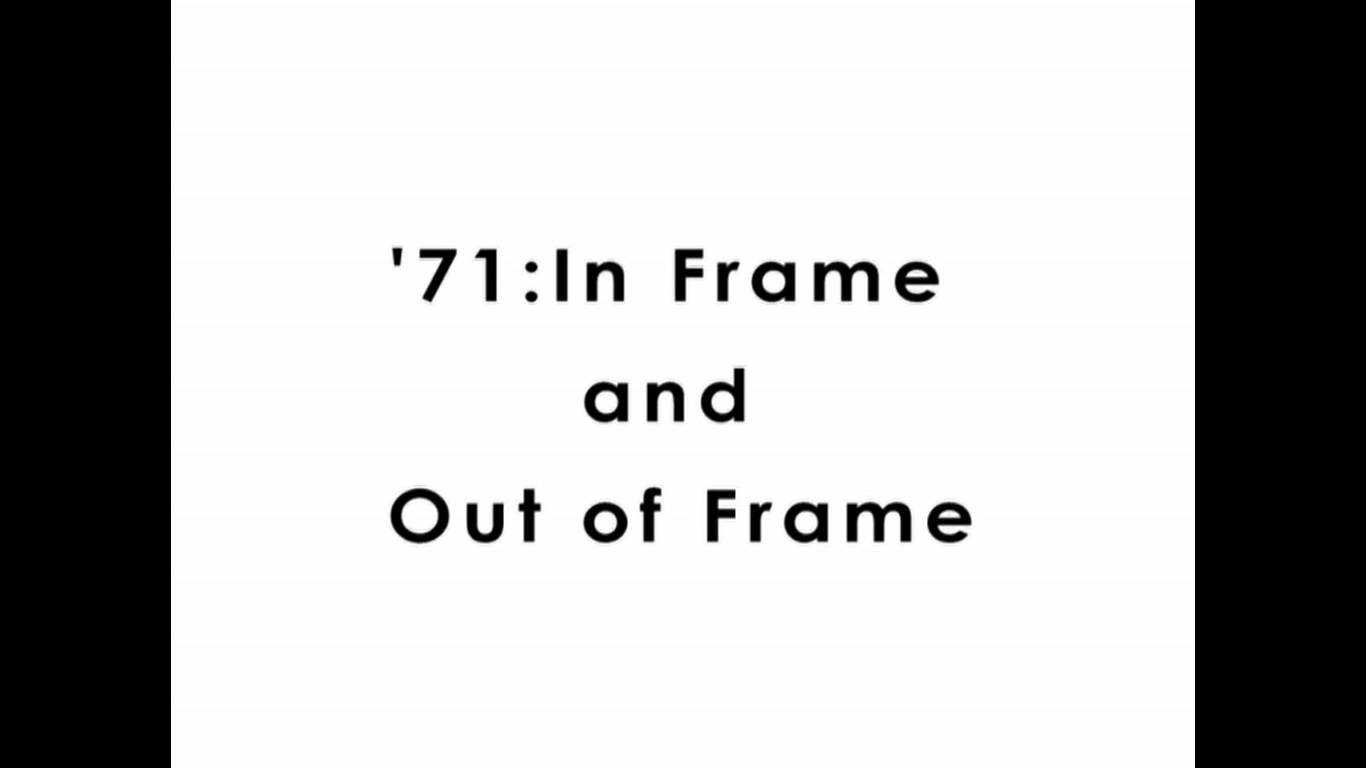 71: In Frame and Out...
